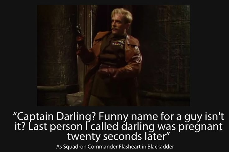 Blackadder Quotes - One of the best Lord Flashheart Quotes from Blackadder Series 4
