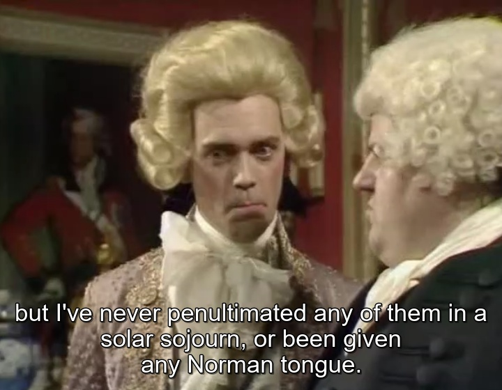 Prince George played by Hugh Laurie in Blackadder the Third
