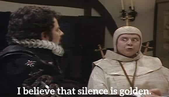 Blackadder I beleive that silence is golden