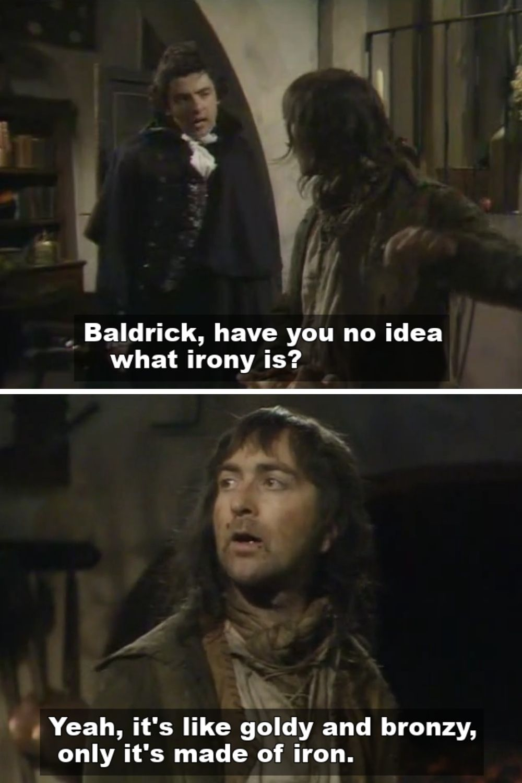 Blackadder and Baldrick discussing irony