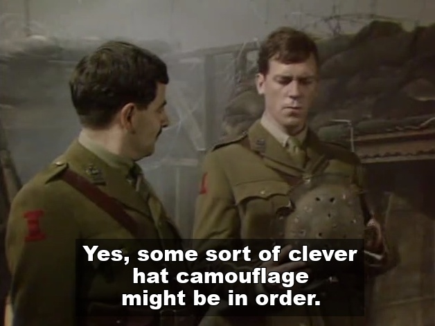 Clever hat camouflage Blackadder quote