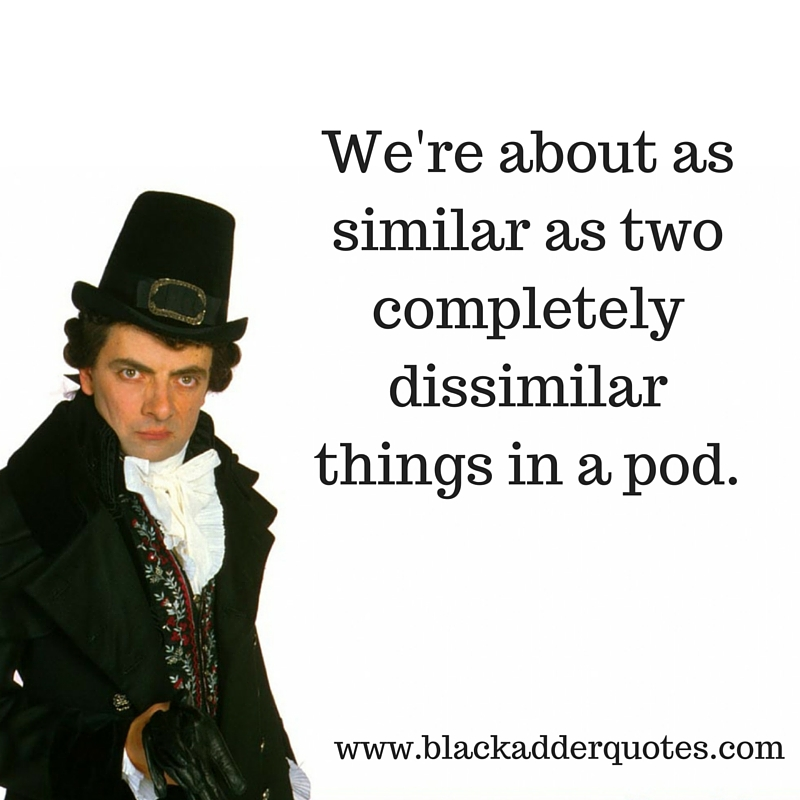 Great Blackadder quote from Series 3 Episode 6 Duel and Duality