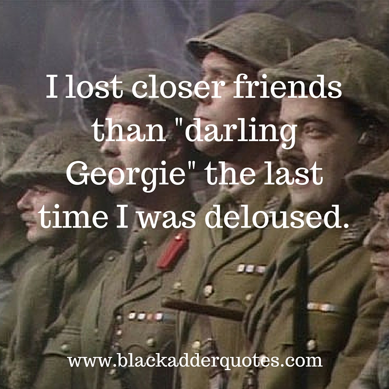 A great Blackadder quote from Blackadder Series 4 Episode 5 General Hospital