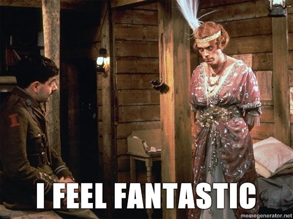 I feel fantastic Blackadder