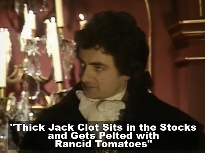 Thick Jack Clot quote from Blackadder