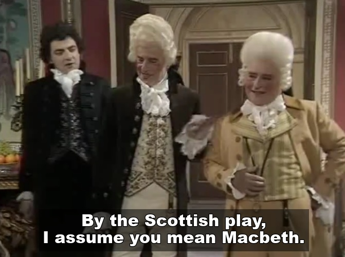 Blackadder saying MacBeth to the actors