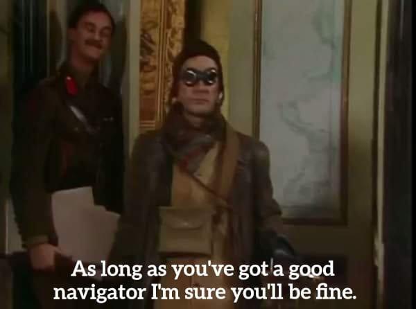 Baldrick is a navigator