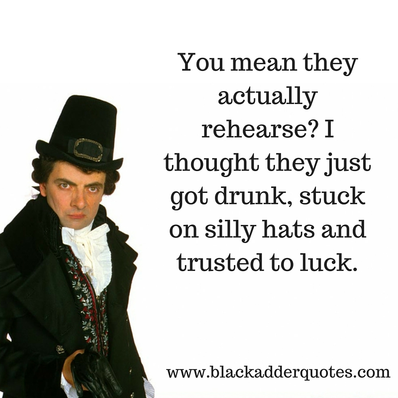 blackadder-quotes-series-3-rehearse