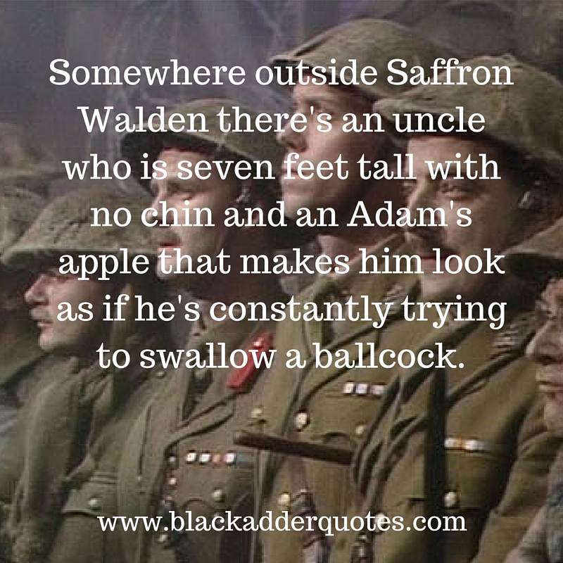 Somewhere outside saffron walden - quote from Blackadder