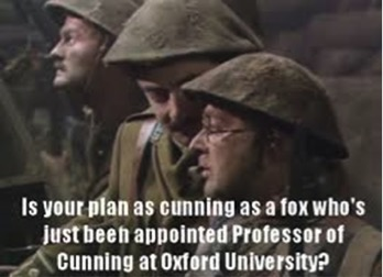 Cunning as a fox Blackadder quote