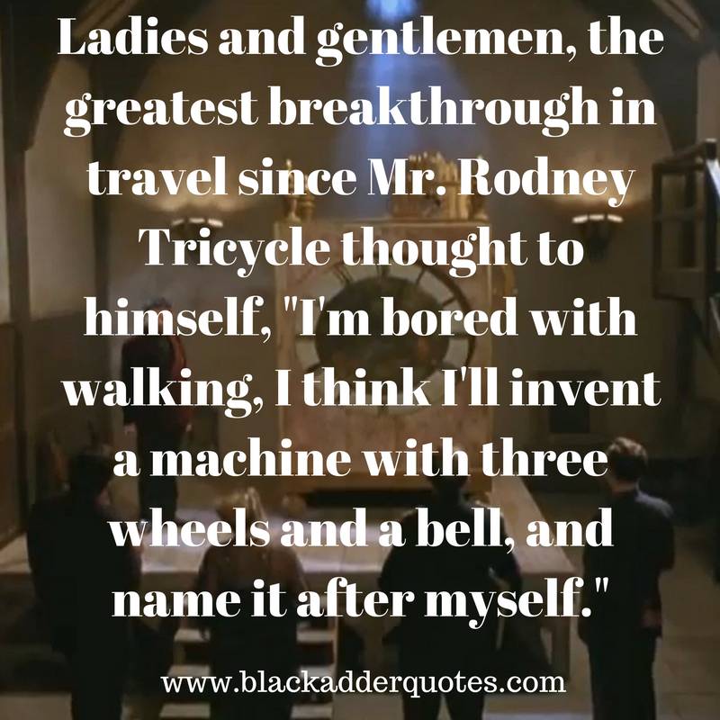 The Tricycle Quote from Blackadder Back and Forth