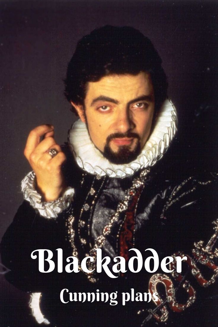 Blackadder Cunning Plan Quotes - A collection of I have a cunning plan quotes throughout the ages