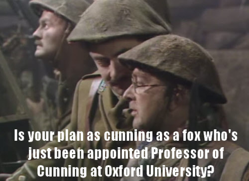 Cunning plan quote from the last episode of Blackadder