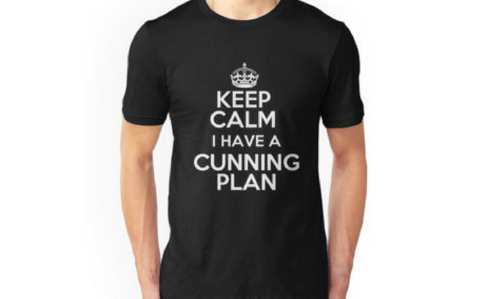 Keep Calm - I have a cunning plan