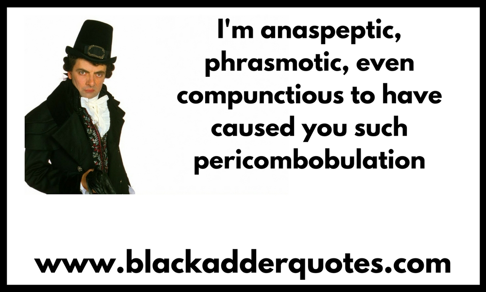 Pericombobulations from Blackadder