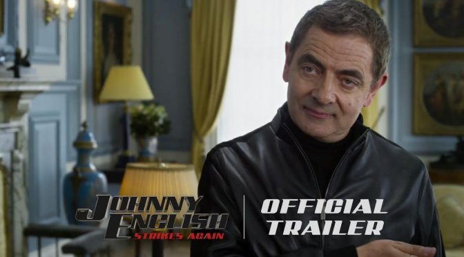 Rowan Atkinson is back as Johnny English Strikes Again! (New film 2018)