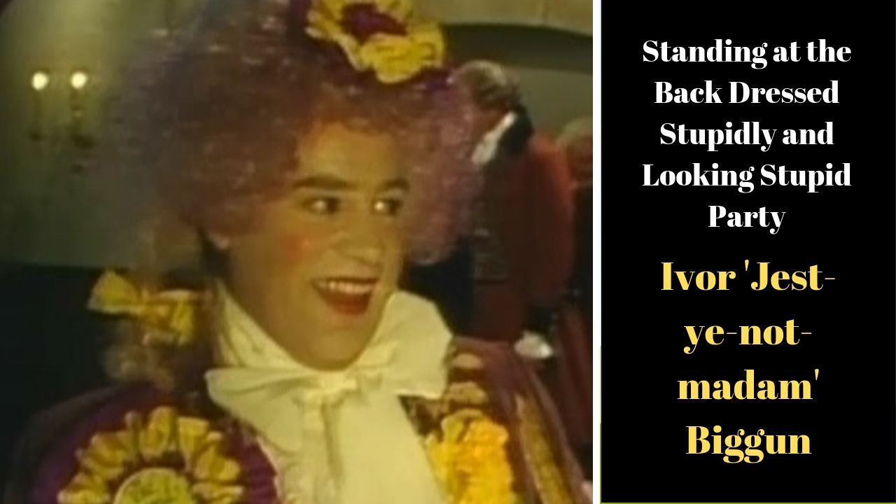 Ivor 'Jest-ye-not-madam' Biggun - Blackadder election