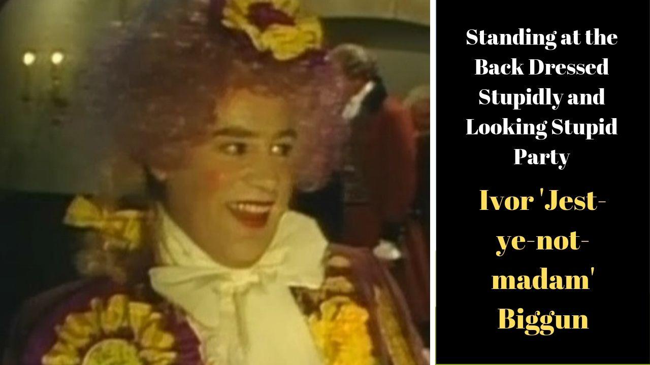 Ivor 'Jest-ye-not-madam' Biggun - Blackadder election